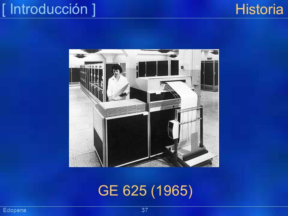 [ Introducción ] Historia. GE 625 (1965) Edopena 37.